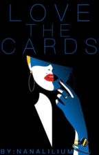 Love The Cards by nana_Lilium