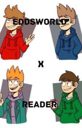 Eddsworld X Reader  - ***5*** - Wattpad