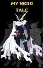 MY Hero Tale (my hero academia X Fairy Tail X Kamen Rider) by Shadowdragon157