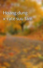 Hoang dung x-rate suu tam by banhquy