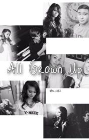 All Grown Up (IM5) by IM5_LIFE