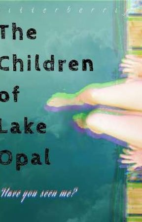 The Children of Lake Opal by bitterberrix