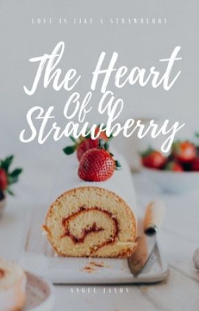 The Heart Of A Strawberry ✓ by Angel_Keys