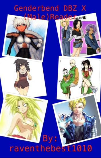 Female Dragon Ball x Male Reader - Raven - Wattpad