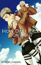 How Did I Fall For You? (Jean x Armin AoT fanfiction) by Kionixon