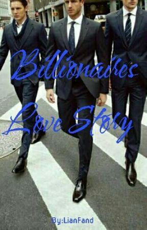 Billionaires Love Story by LianFand