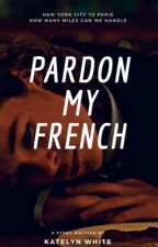 Pardon My French by pumpkinspicelatte_