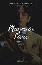 Player or Lover ↬ v.h by astrocerus-