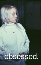 obsessed. (billie eilish girlxgirl) by slutforeilish