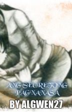 ANG SECRETONG PAGNANASA by ALgwen