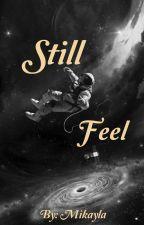 Still Feel by -chasingstars