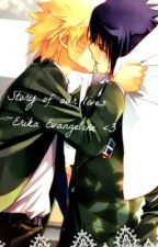 Story of our Lives -Naruto and Sasuke- Fanfiction by ErikaEvangeline