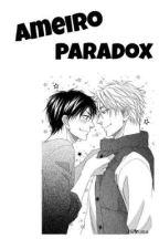 Ameiro Paradox [Manga Yaoi]  by Vicencott