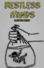 Restless Minds ☆ Complete by -DeathInATarotCard-