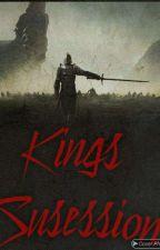 Kings Sucession {Hiatos} by GuilhermeSoaresTW
