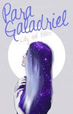 Para Galadriel by Lily_delPilar