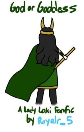 God or Goddess? (Lady Loki Fanfiction) - Lady Loki has best