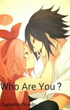 Who are you?[Naruto FanFic] by NarutoUzumakiFan