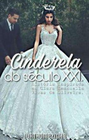 Cinderela do Século XXI by JuhThomezinha