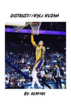Distrust//Kyle Kuzma by KLHFave