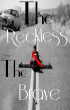 The Reckless And The Brave (Tony Perry FF) by Piercedatsquidgy