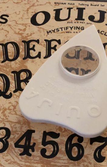 My Experiences With A Ouija Board Abigail Wattpad
