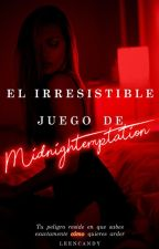 El irresistible juego de Midnightemptation by LeenCandy