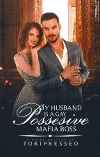 My Husband is a Gay Possesive Mafia Boss by Santileces_04