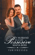 My Husband is a Gay Possesive Mafia Boss by Santileces_04