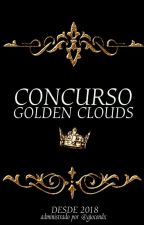 CONCURSO GOLDEN CLOUDS ⒼⒸ by GoldenCloudx