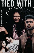 MaNan (SS) ~ Tied With You (ON HOLD)  by ManikxNandini