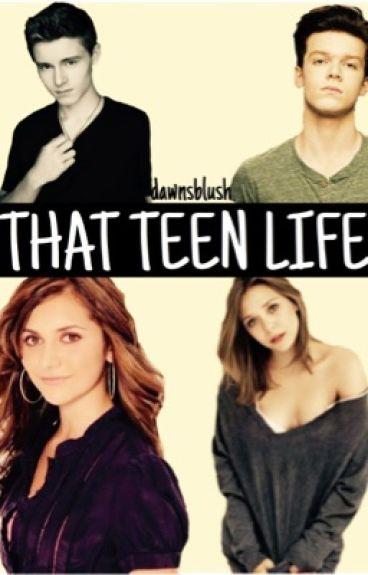 THAT TEEN LIFE by dawnsblush