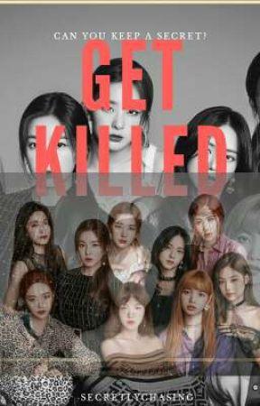 GET KILLED [soon] by secretlychasing