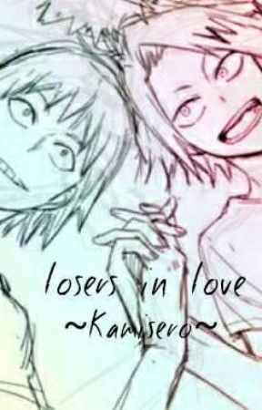 Losers In Love~ | Kamisero! by paytonVaught