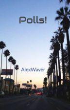 Polls! by AlexWaver