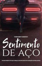 Sentimento De Aço (PARADA)  by escritoramanny