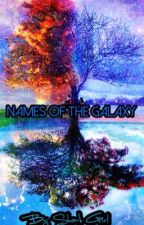 Names of the Galaxy by _SharkGirl_