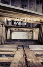 The Tale of Tiffany Willson by stripesontheroad