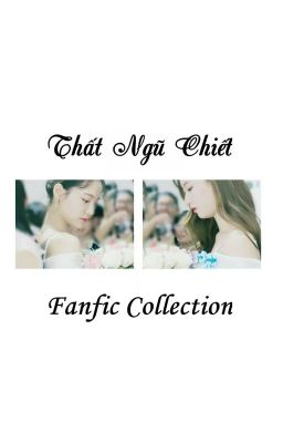 [EDIT] Thất Ngũ Chiết Fanfic Collection