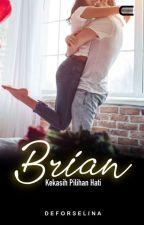 BRYAN - Kekasih Pilihan Hati (END) by _deforselina_