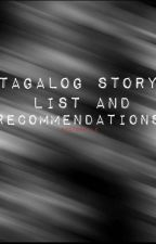 Tagalog Story List and Recommendation by nyctophile_04