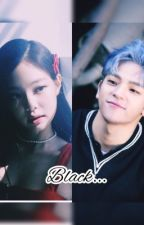 [COMPLETED] Black | Jennie Kim X Male Reader--Blackpink fanfic by jendeukieka