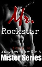 (on going) MR. SERIES 10: Mr. Rockstar by RMAstories28