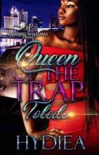 Queen Of The Trap Toledo  by AuthorHydiea
