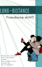Long distance Friendzone shitt ! by CeriaYang