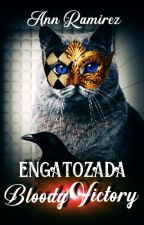 Engatozada: Bloody Victory by AnnRamirez0ficial