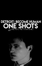Detroit: Become Human - Drabbles & One-Shots(DISCONTINUED) by doxtorwxo