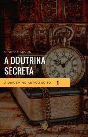A Origem no Antigo Egito - Doutrina Secreta 1 by GrupoMarcos1