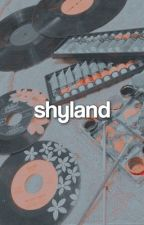 Adopted by Shyland | (In Editing) by unhappyy_meal