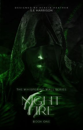 Nightfire | The Whispering Wall #1 by giveitameaning